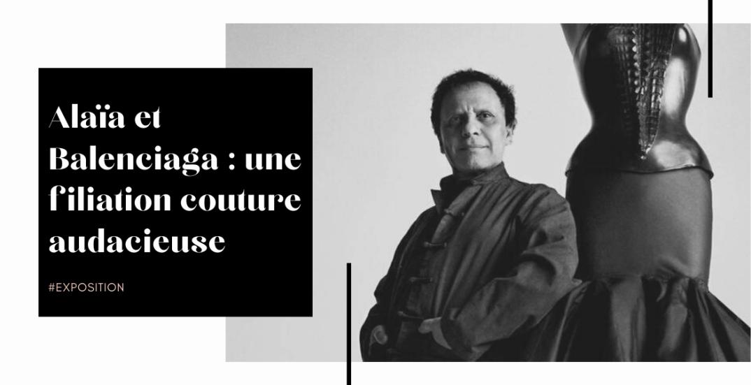 Alaïa et Balenciaga : une filiation couture audacieuse - moodbyingrid