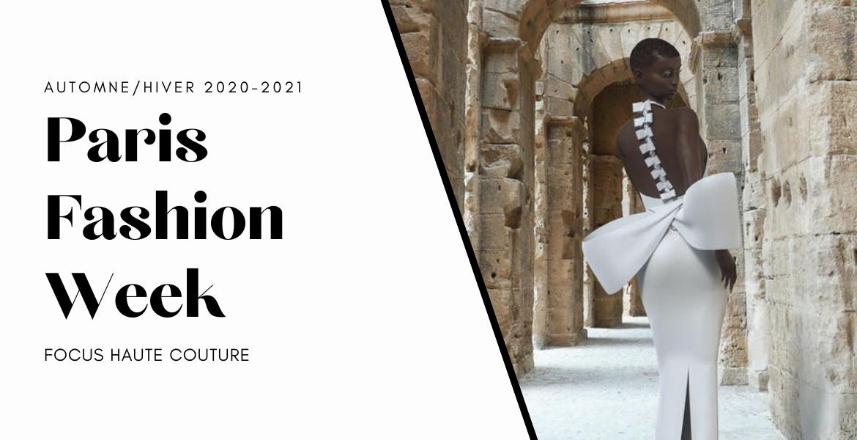 PFW A/H 2020-2021 : Focus Haute Couture