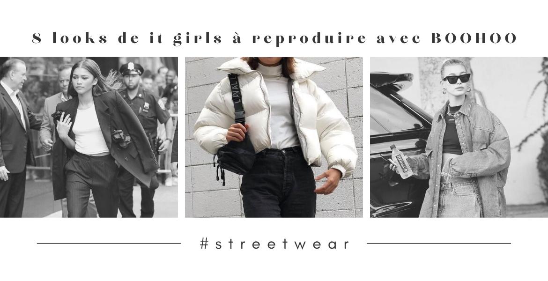 8 looks streetwear de it girls à reproduire avec Boohoo - moodbyingrid